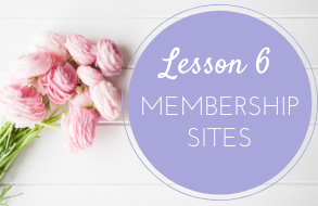 lesson 6 membership sites